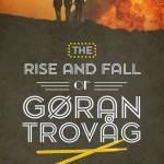 The rise and fall of Gøran Trovåg